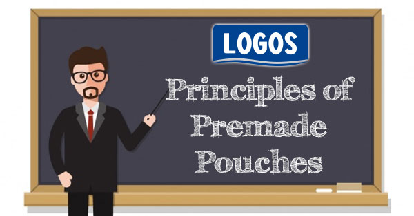 Principles Of Pre-Made Pouches