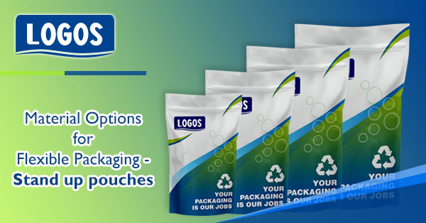 Material Options For Flexible Packaging – Stand Up Pouches